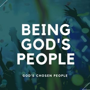 Being God's people – God's Chosen People