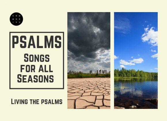Psalms – Songs For All Seasons – Living The Psalms