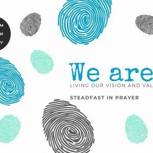 We are….Steadfast In Prayer